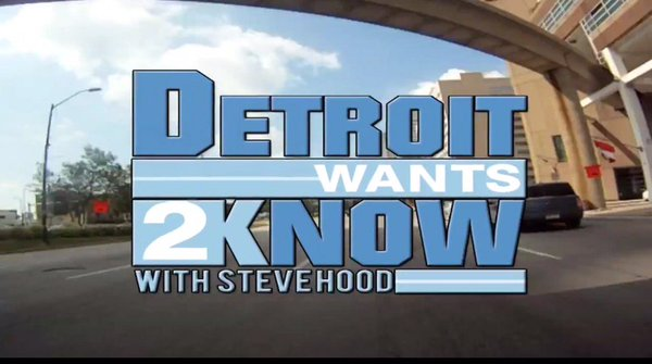 Detroit Wants to Know with Steve Hood