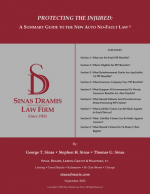 Protecting the Injured: A Summary Guide to the New Auto No-Fault Law by Sinas Dramis Law Firm