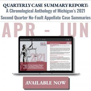 Michigan-Second-Quarter-2021-No-Fault-Case-Summary-Report