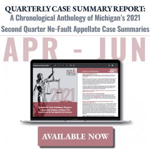 Michigan Second Quarter 2021 No-Fault Case Summary Report