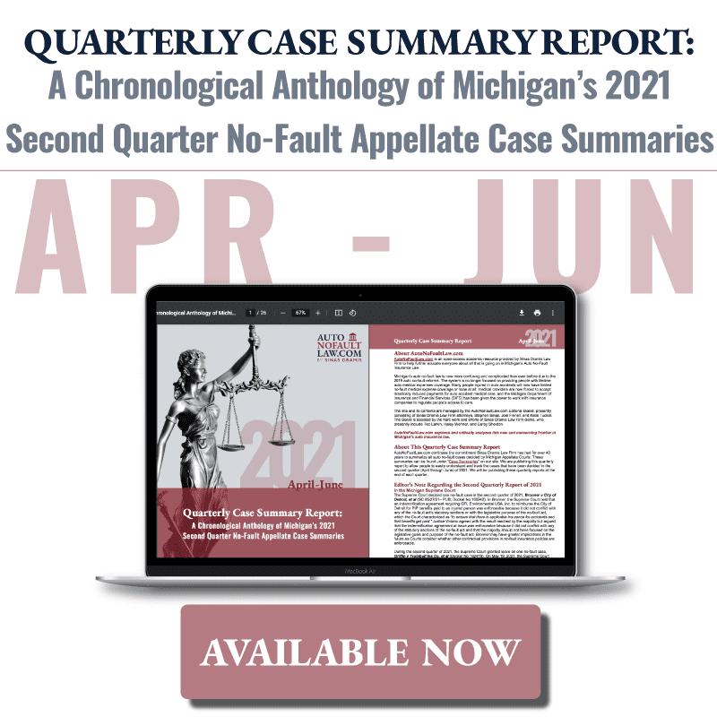 Michigan 2021 Second Quarter No-Fault Case Summary Report
